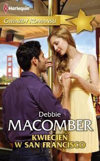 Chomikuj, pobierz ebook online Kwiecień w San Francisco. Debbie Macomber
