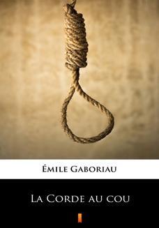 Chomikuj, ebook online La Corde au cou. Émile Gaboriau