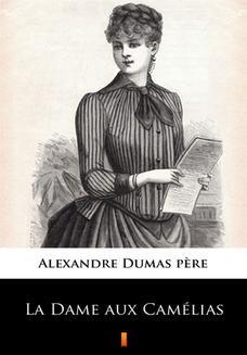 Chomikuj, ebook online La Dame aux Camélias. Alexandre Dumas fils