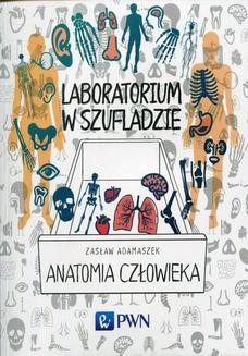 Chomikuj, ebook online Laboratorium w szufladzie – anatomia człowieka. Zasław Adamaszek