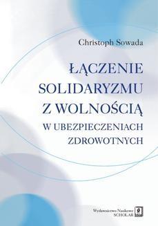 Chomikuj, ebook online Łączenie solidaryzmu z wolnością w ubezpieczeniach społecznych. Christoph Sowada