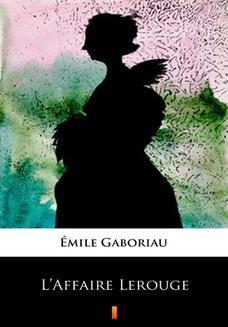 Chomikuj, ebook online LAffaire Lerouge. Émile Gaboriau