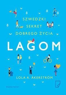 Chomikuj, ebook online Lagom. Szwedzki sekret dobrego życia. Lola A. åkerström