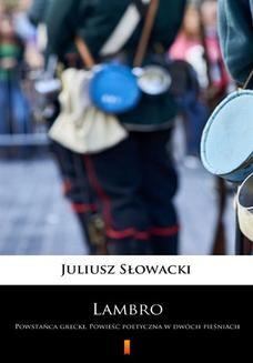 Chomikuj, ebook online Lambro. Powstańca grecki. Powieść poetyczna w dwóch pieśniach. Juliusz Słowacki