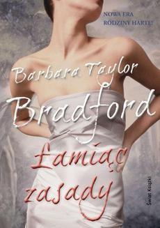 Chomikuj, ebook online Łamiąc zasady. Barbara Taylor Bradford