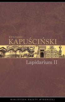 Chomikuj, ebook online Lapidarium II. Ryszard Kapuściński