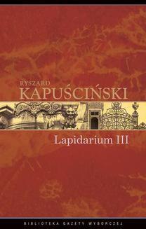 Chomikuj, ebook online Lapidarium III. Ryszard Kapuściński