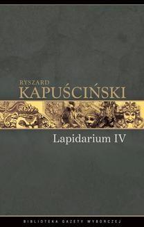 Chomikuj, ebook online Lapidarium IV. Ryszard Kapuściński
