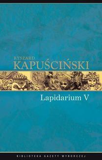 Chomikuj, ebook online Lapidarium V. Ryszard Kapuściński