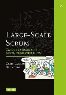 Chomikuj, ebook online Large-Scale Scrum. Zwinne zarządzanie dużym projektem z LeSS. Craig Larman