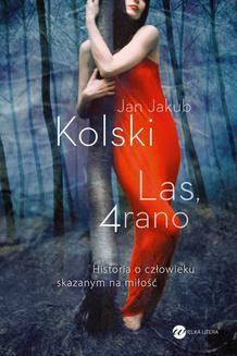 Chomikuj, ebook online Las, 4 rano. Jan Jakub Kolski