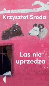 Chomikuj, ebook online Las nie uprzedza. Krzysztof Środa