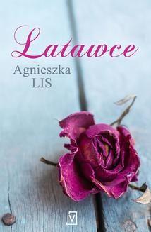 Chomikuj, ebook online Latawce. Agnieszka Lis