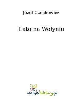 Chomikuj, ebook online Lato na Wołyniu. Józef Czechowicz