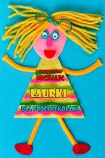 Chomikuj, ebook online Laurki dla przedszkolaka. Katarzyna Michalec