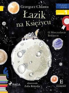 Chomikuj, ebook online Łazik na księżycu – O Mieczysławie Bekkerze. Grzegorz Chlasta