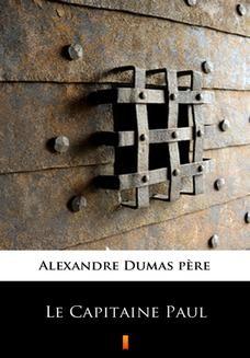Chomikuj, ebook online Le Capitaine Paul. Alexandre Dumas pre