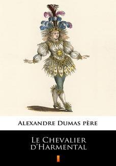 Chomikuj, ebook online Le Chevalier dHarmental. Alexandre Dumas pre