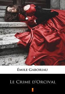 Chomikuj, ebook online Le Crime dOrcival. Émile Gaboriau