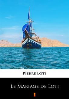 Chomikuj, ebook online Le Mariage de Loti. Pierre Loti