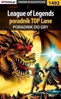 Chomikuj, pobierz ebook online League of Legends – poradnik TOP Lane. Michał 'Hłasi' Hłasko
