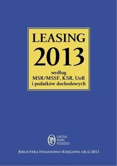 Chomikuj, ebook online Leasing 2013 według MSR/MSSF, KSR, UoR i podatków dochodowych. Jakub Kornacki