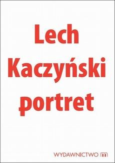 Chomikuj, ebook online Lech Kaczyński portret. Michał Karnowski