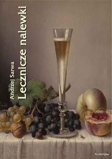 Chomikuj, ebook online Lecznicze nalewki. 265 receptur. Andrzej Sarwa