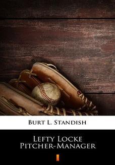 Ebook Lefty Locke Pitcher-Manager pdf