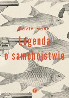 Chomikuj, ebook online Legenda o samobójstwie. David Vann