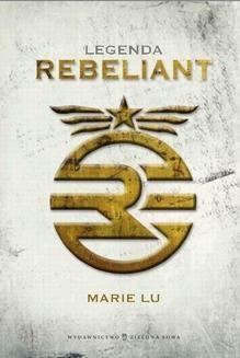 Chomikuj, pobierz ebook online Legenda. Rebeliant. Marie Lu