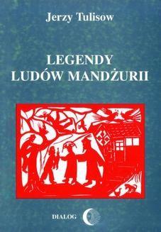 Chomikuj, ebook online Legendy ludów Mandżurii. Tom II. Jerzy Tulisow