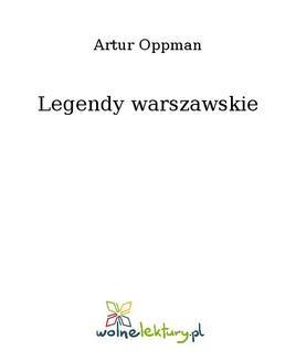 Chomikuj, ebook online Legendy warszawskie. Artur Oppman