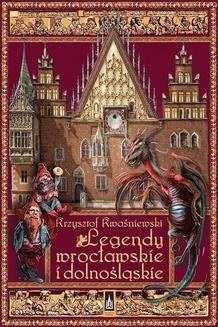 Chomikuj, ebook online Legendy wrocławskie i dolnośląskie. Krzysztof Kwaśniewski