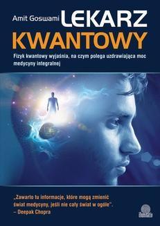 Chomikuj, ebook online Lekarz kwantowy. Dr Amit Goswami