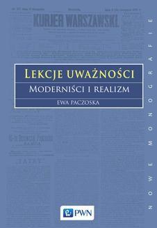 Chomikuj, ebook online Lekcje uważności. Moderniści i realizm. Ewa Paczoska