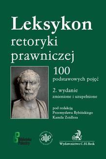 Chomikuj, ebook online Leksykon retoryki prawniczej. 100 podstawowych pojęć. Wydanie 2. Przemysław Rybiński