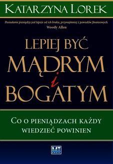 Chomikuj, ebook online Lepiej być mądrym i bogatym!. Katarzyna Lorek