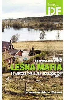 Chomikuj, ebook online Leśna mafia. Maciej Zaremba Bielawski