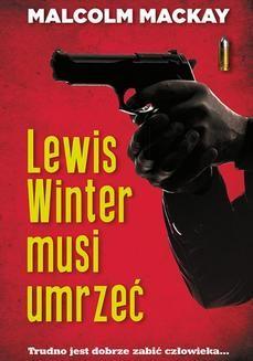 Chomikuj, ebook online Lewis Winter musi umrzeć. Malcolm MacKay