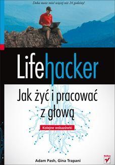 Chomikuj, ebook online Lifehacker. Jak żyć i pracować z głową. Kolejne wskazówki. Adam Pash