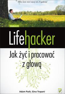 Chomikuj, ebook online Lifehacker. Jak żyć i pracować z głową. Wydanie III. Adam Pash