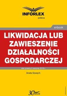 Chomikuj, ebook online Likwidacja lub zawieszenie działalności gospodarczej. Aneta Szwęch