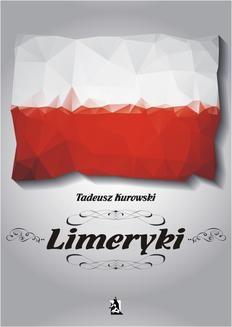 Ebook Limeryki o Polsce – od damskich poprzez frywolne – do sprośnych nie plugawe pdf