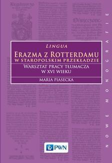 Ebook Lingua Erazma z Rotterdamu. W staropolskim przekładzie. Warsztat pracy tłumacza w XVI wieku. pdf