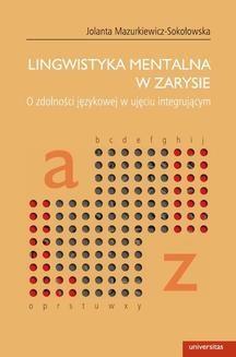 Chomikuj, ebook online Lingwistyka mentalna w zarysie. O zdolności językowej w ujęciu integrującym. Jolanta Mazurkiewicz-Sokołowska