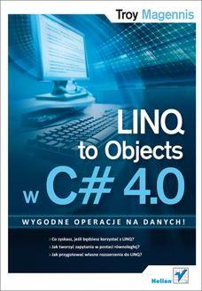 Chomikuj, pobierz ebook online LINQ to Objects w C# 4.0. Troy Magennis