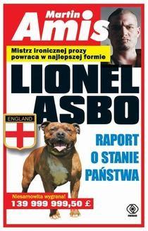 Chomikuj, pobierz ebook online Lionel Asbo. Raport o stanie państwa. Martin Amis