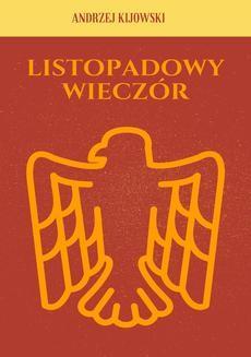 Chomikuj, ebook online Listopadowy wieczór. Andrzej Tadeusz Kijowski