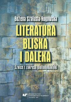 Ebook Literatura bliska i daleka. Szkice z zakresu glottodydaktyki pdf